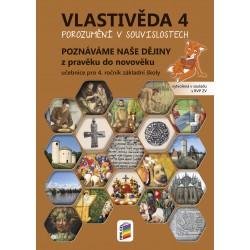 0493 Vlastivěda 4, učebnice - Poznáváme naše dějiny z pravěku do novověku (Porozumění v souvislostech)