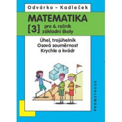 14024 Matematika 6/3. díl - Úhel, trojúhelník, osová souměrnost, krychle a kvádr