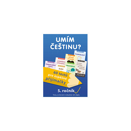 175890 Umím češtinu? – 60 testů pro úspěšné přijímačky – 5. ročník